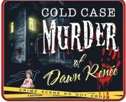 Cold Case Murder of Dawn Renee - OB-Xscape Rooms